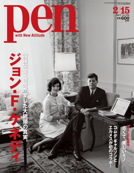 Pen Online                            没後50年、世界が愛した大統領の真実。ジョン・F・ケネディ目次